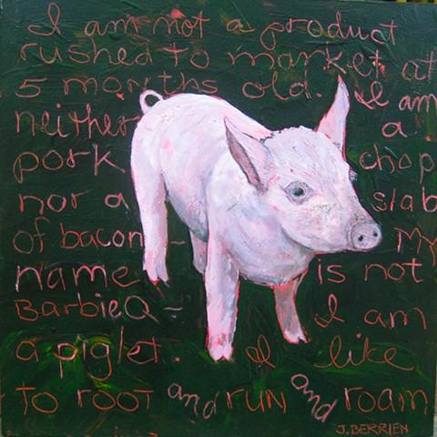 "A piglet, factory farmed, declares ""I am not a product..."""