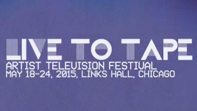 Live to Tape Artist Television Festival 2015