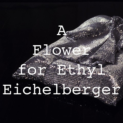 A Flower for Ethyl Eichelberger