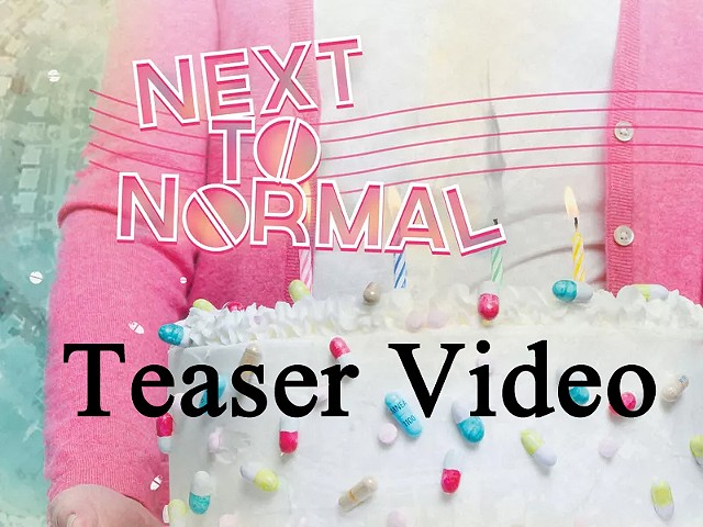 Next to Normal  Teaser Video