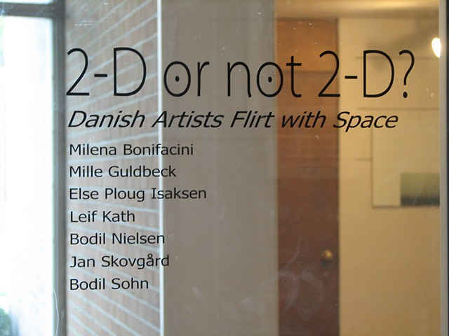 2-D or not 2-D? Danish Artists Flirt with Space, Willard Wankelman Gallery, Bowling Green State University