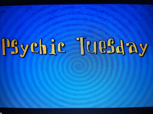 *Psychic Tuesday