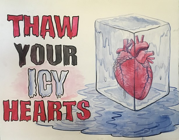 THAW YOUR ICY HEARTS (for the Kent County Commissioner meeting)