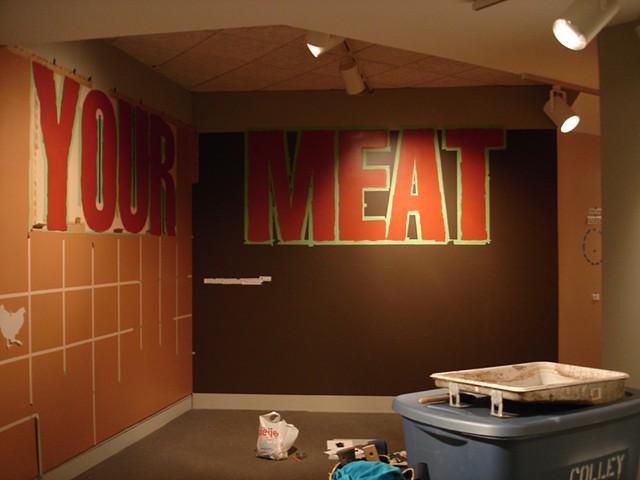 MEET YOUR MEAT, in progress