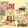 Why Love One but Kill the Other?