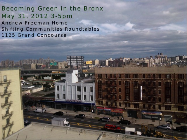 Becoming Green in the Bronx A Shifting Communities Roundtable No Longer Empty Andrew Freeman House