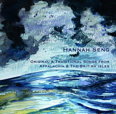 Hannah Seng: Original & Traditional Songs From Appalachia & The British Isles