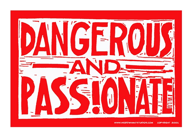Dangerous and Passionate