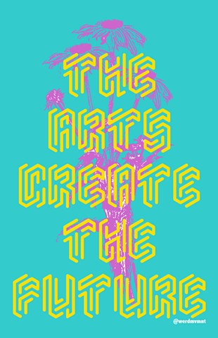 The Arts Create The Future