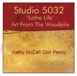 Studio 5032 Lathe Life               *Art From The Woodpile*