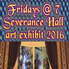 Fridays @ 7 concert series art exhibit / 2016 / Severance Hall / 11001 Euclid Ave, Cleveland, OH 44106
