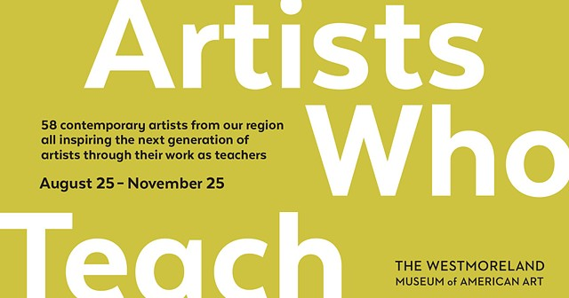 Artist's Who Teach Exhibit at Westmoreland Museum