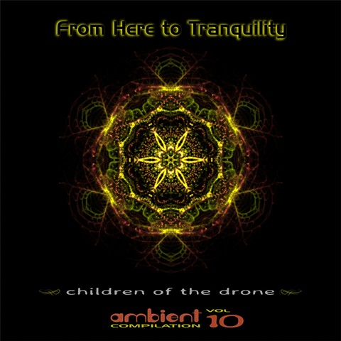 From Here to Tranquility - ambient compilation vol. 10 - Children of Drone, Silent Records