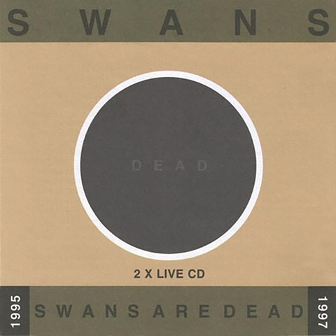 Swans - Swans are Dead