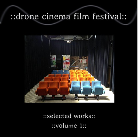 Drone Cinema Film Festival, Selected Works, Vol. I, Silent Records, USA