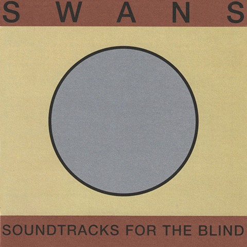 Swans - Soundtracks for The Blind, Young God Records – YG01, Atavistic – ALP59CD, USA