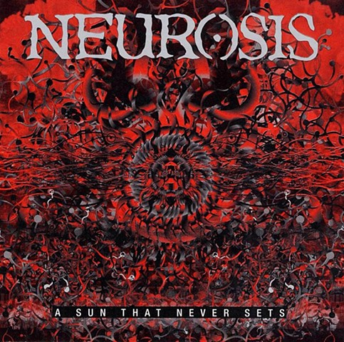 Neurosis - A Sun That Never Sets, RR 6496-1 - Relapse Records, USA