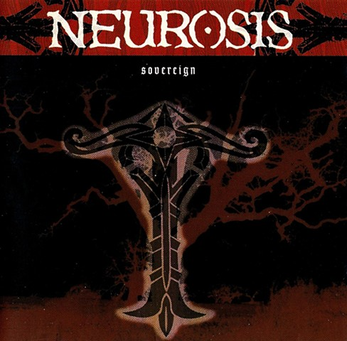 Neurosis - Sovereign, NR-008 - Neurot Recordings, USA