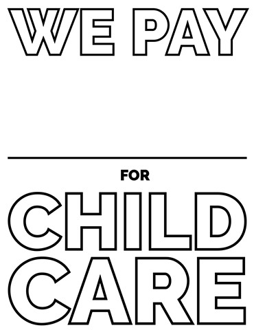 Fill in the blank: We pay _____ for child care.