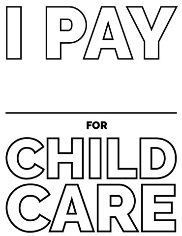 Fill in the blank: I pay _______ for child care.