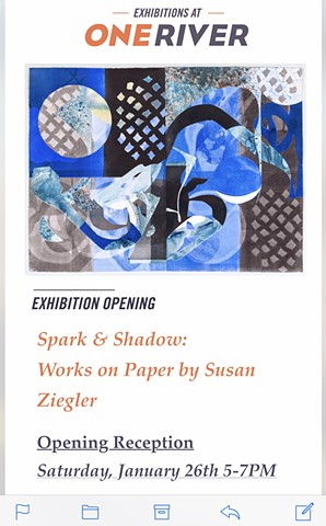 SPARK AND SHADOW: WORKS ON PAPER  BY SUSAN ZIEGLER JANUARY 26 - MARCH 15, 2019 ONE RIVER LARCHMONT
