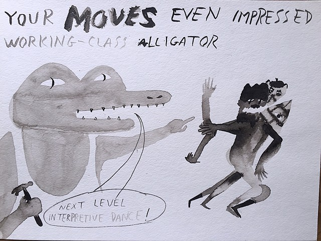 your moves even impressed working class alligator