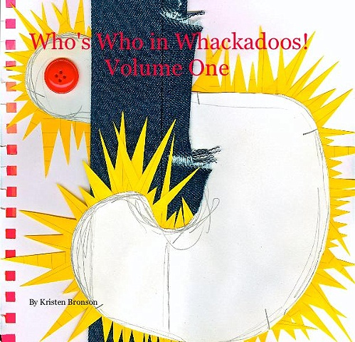 """Who's Who In Whackadoos! Volume One"""