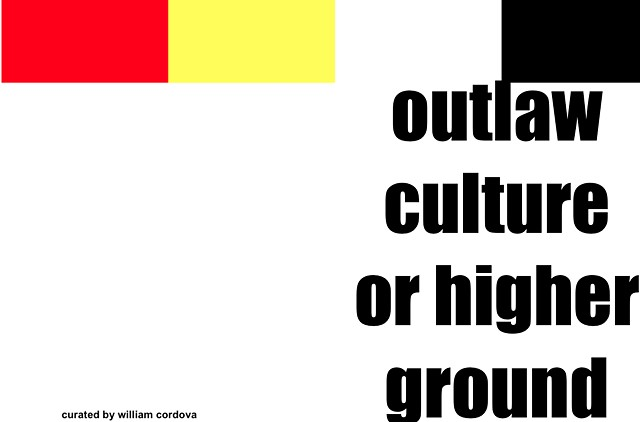 9/2018  outlaw culture: or higher ground