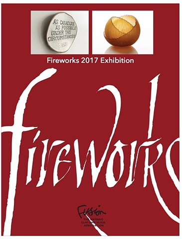 FIREWORKS 2017: Sixteenth Traveling Exhibition of Handcrafted Clay and Glass Works Organized by FUSION: the Ontario Clay and Glass Association