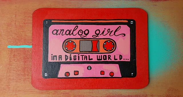 analog girl in a digital world