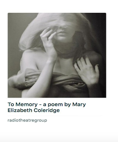 To Memory - a poem by Mary Elizabeth Coleridge. Performed by Erica Kate O'Neill