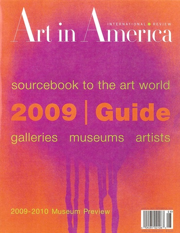 Art in America 2009 Guide to Galleries, Museums and Artists