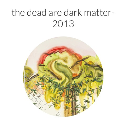the dead are dark matter- 2013