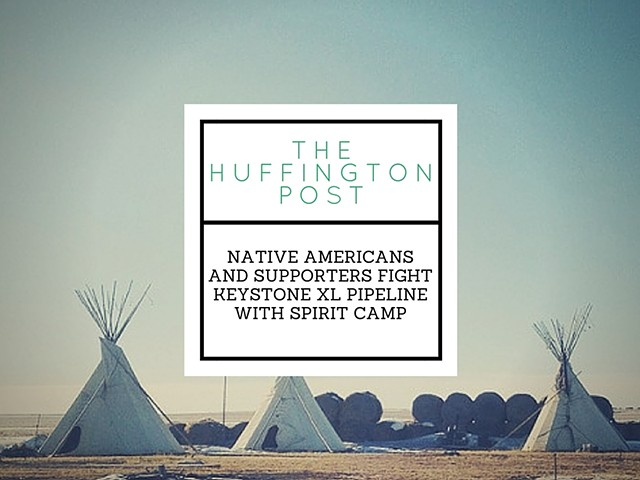 Native Americans and Supporters Fight Keystone XL Pipeline With Spirit Camp