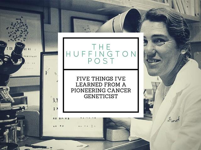 Five Things I've Learned From a Pioneering Cancer Geneticist