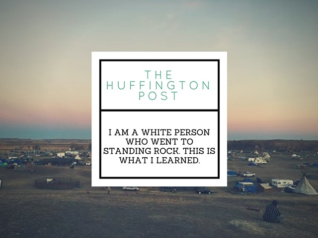 I Am A White Person Who Went To Standing Rock. This Is What I Learned.