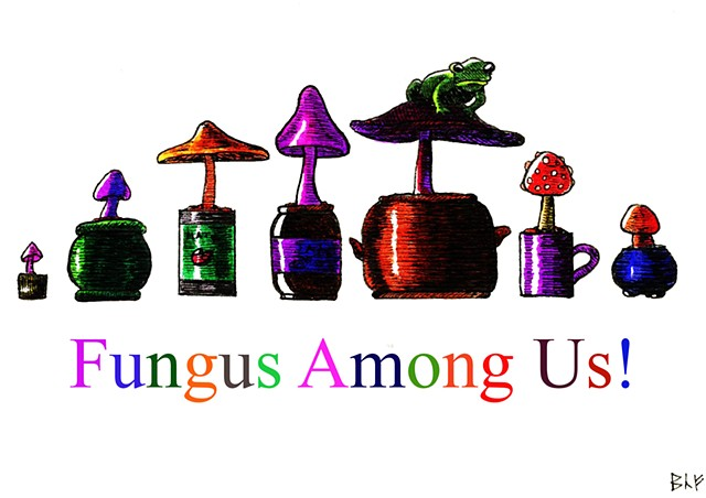 Fungus Among Us!