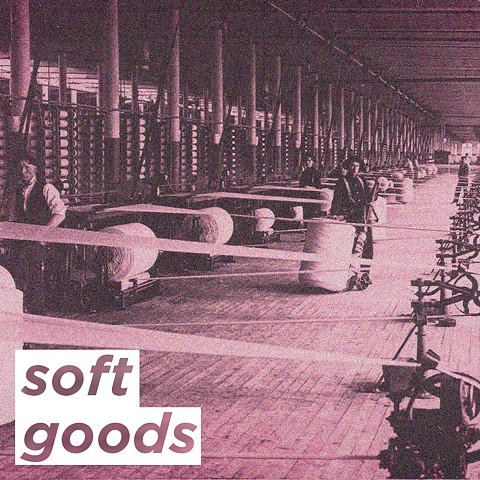 soft goods at VAE : July 6th - 28th, 2018