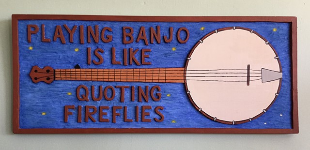 Playing Banjo is like Quoting Fireflies