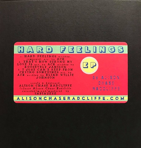 "*Click yellow price below to purchase ""Hard Feelings"" EP,  by Alison Chase Radcliffe 2019 *Please include shipping address in paypal!"