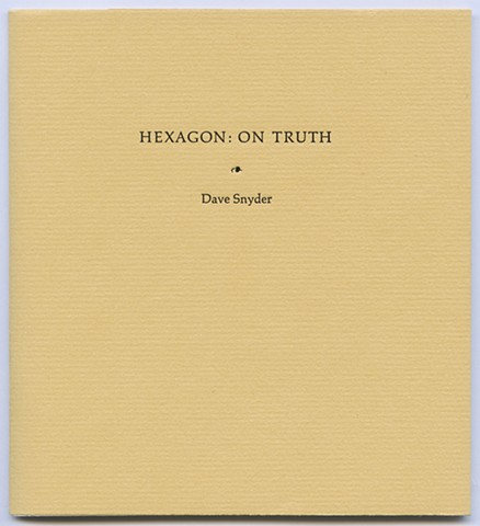 Hexagon: On Truth, by Dave Snyder