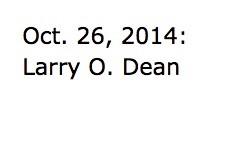 Oct. 26, 2014: Intro & Larry O. Dean