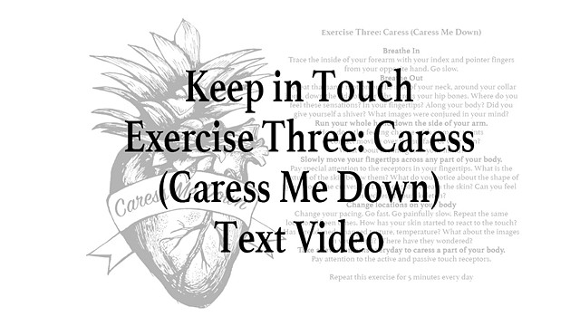 Keep in Touch Exercise Three: Caress (Caress Me Down)