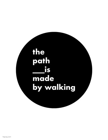 the path is made by walking