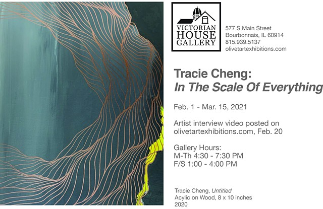 Tracie Cheng: In the Scale of Everything  2.1-3.15 (Online Artist Interview posted Feb. 20)