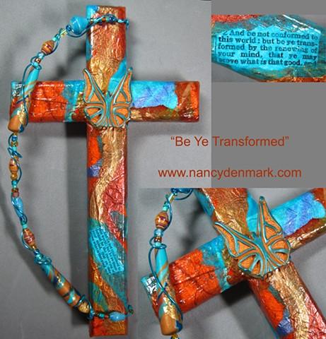 """""""Be Ye Transformed"""" Butterfly collage cross by Nancy Denmark"""