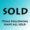 ALL SHOWN FOLLOWING THIS TEAL SOLD MARKER ARE NO LONGER AVAILABLE