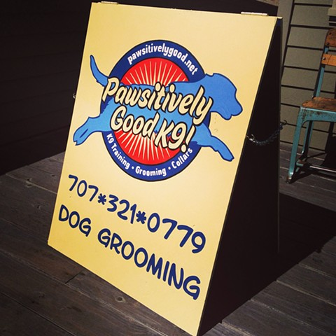 Pawsitively Good K9! sandwich board sign