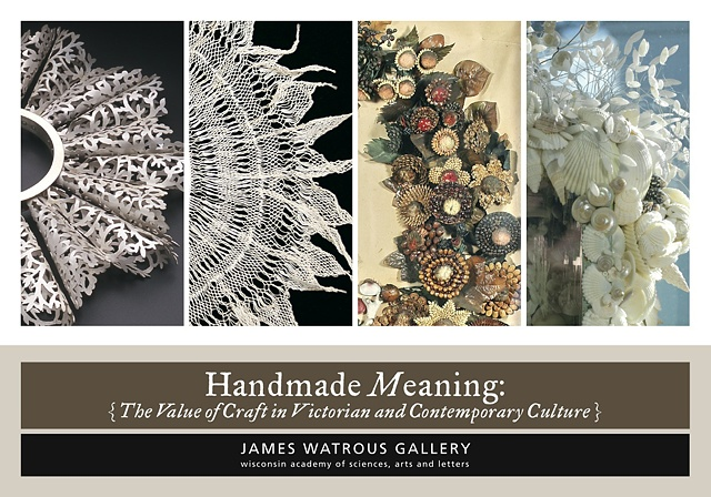 Handmade Meaning:  The Value of Craft in Victorian and Contemporary Culture.