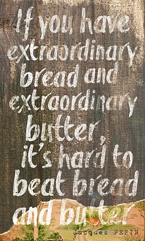 Extraordinary bread and extraordinary butter